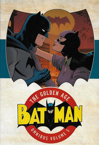 Cover Thumbnail for Batman: The Golden Age Omnibus (DC, 2015 series) #5