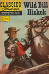 Cover for Classics Illustrated (Gilberton, 1947 series) #121 [O] - Wild Bill Hickok [HRN 167]