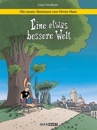 Cover Thumbnail for Die neuen Abenteuer von Herrn Hase (Reprodukt, 2018 series) #1 - Eine etwas bessere Welt
