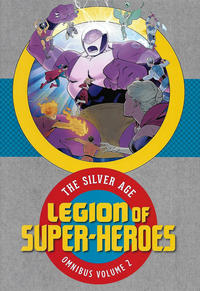 Cover Thumbnail for Legion of Super-Heroes: The Silver Age Omnibus (DC, 2017 series) #2