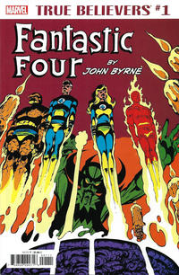 Cover Thumbnail for True Believers: Fantastic Four by John Byrne (Marvel, 2018 series) #1