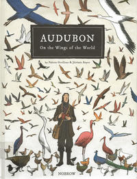 Cover Thumbnail for Audubon on the Wings of the World (Nobrow, 2016 series)
