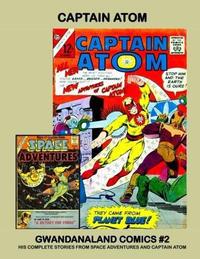 Cover Thumbnail for Gwandanaland Comics (Gwandanaland Comics, 2016 series) #2 - Captain Atom