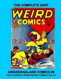 Cover Thumbnail for Gwandanaland Comics (Gwandanaland Comics, 2016 series) #6 - The Complete Dart
