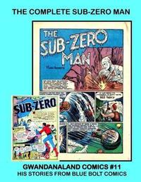 Cover Thumbnail for Gwandanaland Comics (Gwandanaland Comics, 2016 series) #11 - The Complete Sub-Zero Man