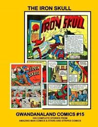Cover Thumbnail for Gwandanaland Comics (Gwandanaland Comics, 2016 series) #15 - The Iron Skull