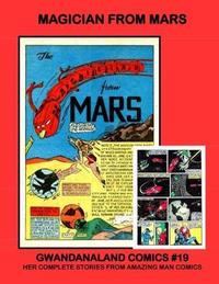 Cover Thumbnail for Gwandanaland Comics (Gwandanaland Comics, 2016 series) #19 - Magician from Mars