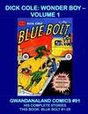 Cover for Gwandanaland Comics (Gwandanaland Comics, 2016 series) #91 - Dick Cole: Wonder Boy Volume 1