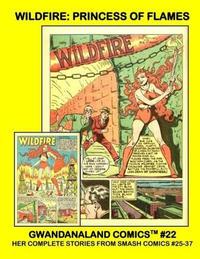Cover Thumbnail for Gwandanaland Comics (Gwandanaland Comics, 2016 series) #22 - Wildfire: Princess of Flames