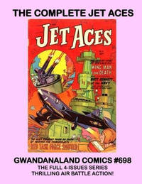 Cover Thumbnail for Gwandanaland Comics (Gwandanaland Comics, 2016 series) #698 - The Complete Jet Aces