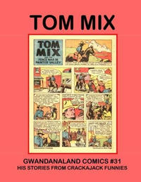 Cover Thumbnail for Gwandanaland Comics (Gwandanaland Comics, 2016 series) #31 - Tom Mix Treasury Volume 1