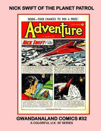 Cover Thumbnail for Gwandanaland Comics (Gwandanaland Comics, 2016 series) #32 - Nick Swift of the Planet Patrol