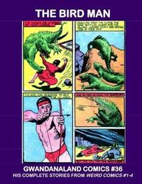 Cover Thumbnail for Gwandanaland Comics (Gwandanaland Comics, 2016 series) #36 - The Bird Man