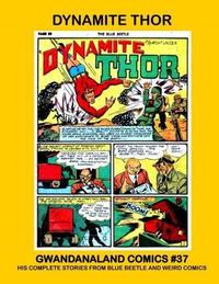 Cover Thumbnail for Gwandanaland Comics (Gwandanaland Comics, 2016 series) #37 - Dynamite Thor