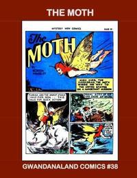 Cover Thumbnail for Gwandanaland Comics (Gwandanaland Comics, 2016 series) #38 - The Moth