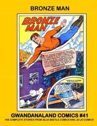 Cover Thumbnail for Gwandanaland Comics (Gwandanaland Comics, 2016 series) #41 - Bronze Man
