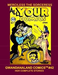 Cover Thumbnail for Gwandanaland Comics (Gwandanaland Comics, 2016 series) #42 - Merciless the Sorceress
