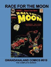Cover Thumbnail for Gwandanaland Comics (Gwandanaland Comics, 2016 series) #619 - Race for the Moon