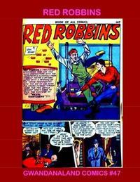 Cover Thumbnail for Gwandanaland Comics (Gwandanaland Comics, 2016 series) #47 - Red Robbins