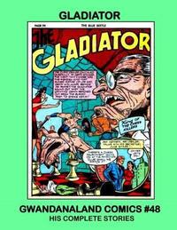 Cover Thumbnail for Gwandanaland Comics (Gwandanaland Comics, 2016 series) #48 - Gladiator