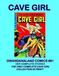 Cover Thumbnail for Gwandanaland Comics (Gwandanaland Comics, 2016 series) #81 - Cave Girl