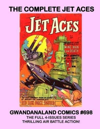 Cover for Gwandanaland Comics (Gwandanaland Comics, 2016 series) #698 - The Complete Jet Aces