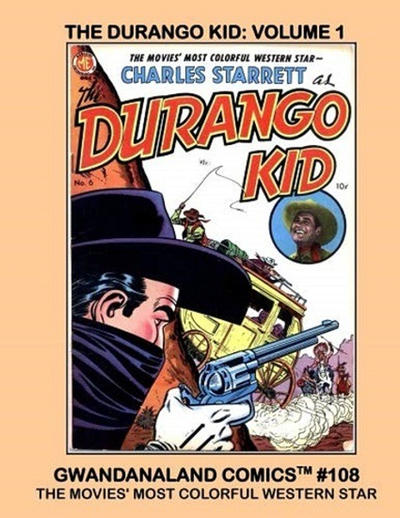 Cover for Gwandanaland Comics (Gwandanaland Comics, 2016 series) #108 - The Durango Kid Volume 1