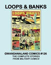 Cover for Gwandanaland Comics (Gwandanaland Comics, 2016 series) #126 - Loops & Banks
