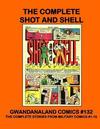 Cover for Gwandanaland Comics (Gwandanaland Comics, 2016 series) #132 - The Complete Shot and Shell