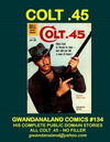 Cover for Gwandanaland Comics (Gwandanaland Comics, 2016 series) #134 - Colt .45