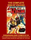 Cover for Gwandanaland Comics (Gwandanaland Comics, 2016 series) #139 - The Complete Son of Vulcan