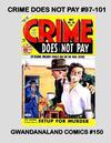 Cover for Gwandanaland Comics (Gwandanaland Comics, 2016 series) #150 - Crime Does Not Pay #97-101