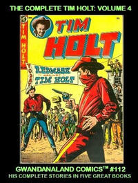 Cover Thumbnail for Gwandanaland Comics (Gwandanaland Comics, 2016 series) #112 - The Complete Tim Holt Volume 4
