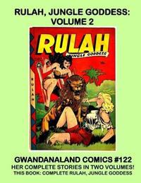 Cover Thumbnail for Gwandanaland Comics (Gwandanaland Comics, 2016 series) #122 - Rulah, Jungle Princess: Volume 2