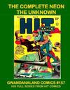 Cover for Gwandanaland Comics (Gwandanaland Comics, 2016 series) #157 - The Complete Neon the Unknown