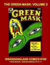 Cover for Gwandanaland Comics (Gwandanaland Comics, 2016 series) #169 - The Green Mask Volume 3