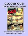 Cover for Gwandanaland Comics (Gwandanaland Comics, 2016 series) #178 - Gloomy Gus: The Homeless Ghost