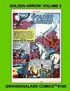 Cover for Gwandanaland Comics (Gwandanaland Comics, 2016 series) #189 - Golden Arrow: Volume 2