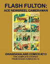 Cover for Gwandanaland Comics (Gwandanaland Comics, 2016 series) #213 - Flash Fulton: Ace Newsreel Cameraman