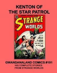Cover Thumbnail for Gwandanaland Comics (Gwandanaland Comics, 2016 series) #191 - Kenton of the Star Patrol