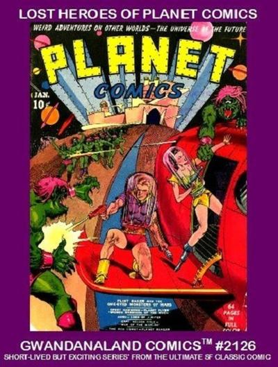 Cover for Gwandanaland Comics (Gwandanaland Comics, 2016 series) #2126 - Lost Heroes of Planet Comics