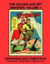 Cover for Gwandanaland Comics (Gwandanaland Comics, 2016 series) #234 - The Golden Age Spy Smasher Volume 1