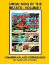 Cover for Gwandanaland Comics (Gwandanaland Comics, 2016 series) #300 - Simba, King of the Beasts Volume 1