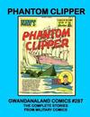 Cover for Gwandanaland Comics (Gwandanaland Comics, 2016 series) #287 - Phantom Clipper