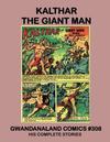 Cover for Gwandanaland Comics (Gwandanaland Comics, 2016 series) #308 - Kalthar the Giant Man