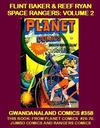 Cover for Gwandanaland Comics (Gwandanaland Comics, 2016 series) #358 - Flint Baker & Reef Ryan Space Rangers: Volume 2