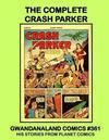 Cover for Gwandanaland Comics (Gwandanaland Comics, 2016 series) #361 - The Complete Crash Parker