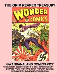 Cover Thumbnail for Gwandanaland Comics (Gwandanaland Comics, 2016 series) #327 - The Grim Reaper Treasury