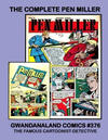 Cover for Gwandanaland Comics (Gwandanaland Comics, 2016 series) #376 - The Complete Pen Miller