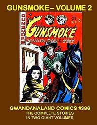 Cover Thumbnail for Gwandanaland Comics (Gwandanaland Comics, 2016 series) #386 - Gunsmoke - Volume 2